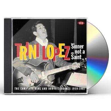 Trini Lopez SINNER NOT A SAINT: COMPLETE KING REC 1959 - 1961 CD