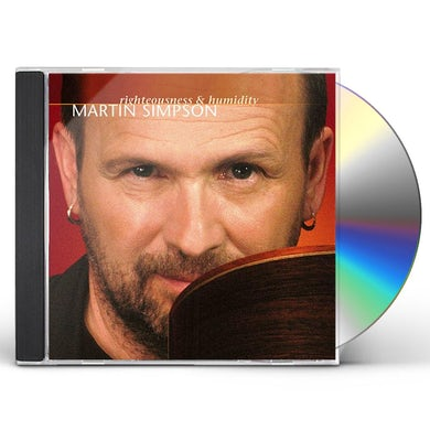 Martin Simpson RIGHTEOUSNESS & HUMIDITY CD