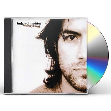 Bob Schneider LONELYLAND CD