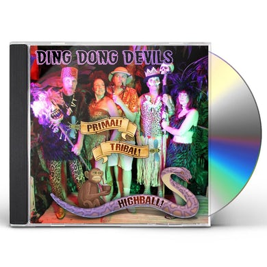 DING DONG DEVILS PRIMAL TRIBAL HIGHBALL CD