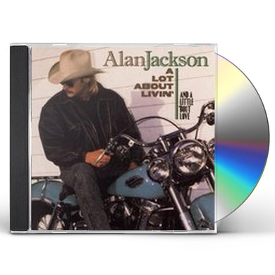 Alan Jackson LOT ABOUT LIVIN CD