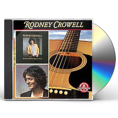 BUT WHAT WILL THE NEIGHBORS THINK: RODNEY CROWELL CD