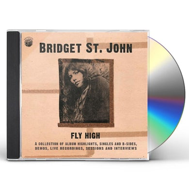 Bridget St John FLY HIGH: COLLECTION OF ALBUM HIGHLIGHTS SINGLES CD
