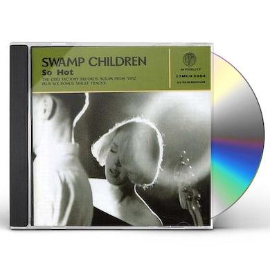Swamp Children SO HOT + SINGLES CD
