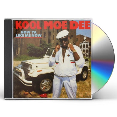 Kool Moe Dee HOW YOU LIKE ME NOW CD