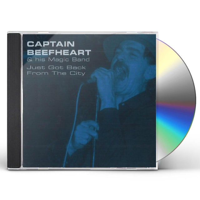 Captain Beefheart & His Magic Band JUST GOT BACK FROM THE CITY CD