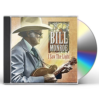 Bill Monroe I SAW THE LIGHT CD
