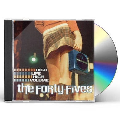 Forty-Fives HIGH LIFE HIGH VOLUME CD