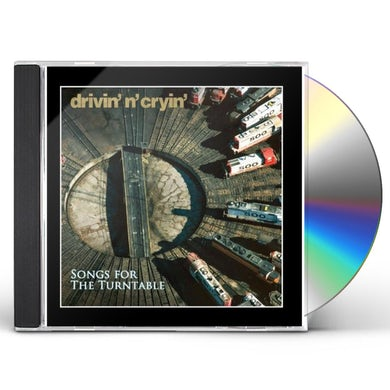 Drivin N Cryin SONGS FOR THE TURNTABLE CD