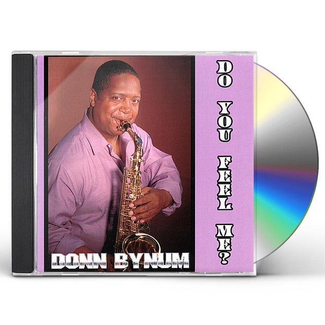 Donn Bynum DO YOU FEEL ME CD