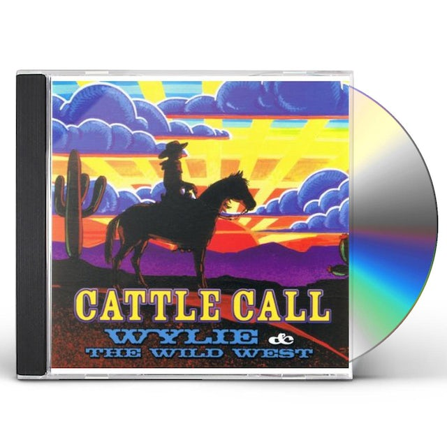 Wylie & the Wild West CATTLE CALL CD