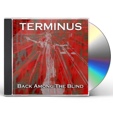 Terminus BACK AMONG THE BLIND CD