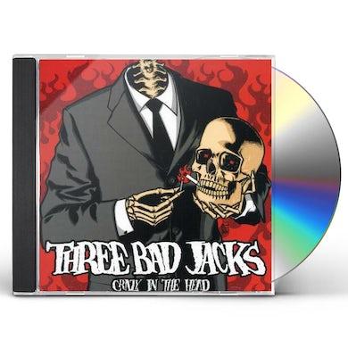 Three Bad Jacks CRAZY IN THE HEAD CD