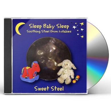 Sweet Steel SLEEP BABY SLEEP: SOOTHING STEEL DRUM LULLABIES CD