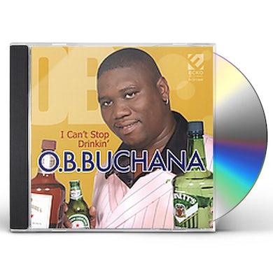 O.B. Buchana I CAN'T STOP DRINKIN CD