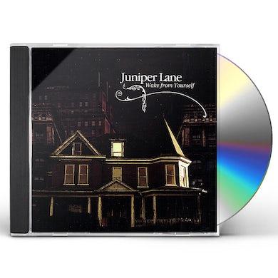 Juniper Lane WAKE FROM YOURSELF CD