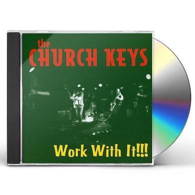 Church Keys WORK WITH IT CD