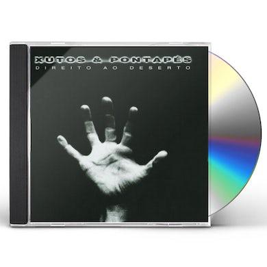 XUTOS & PONTAPES DIREITO AO DESERTO CD