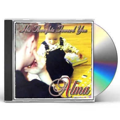 Alma HIS THOUGHTS TOWARD YOU CD