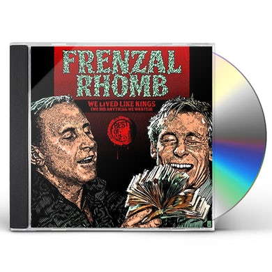 WE LIVED LIKE KINGS: THE BEST OF FRENZAL RHOMB CD