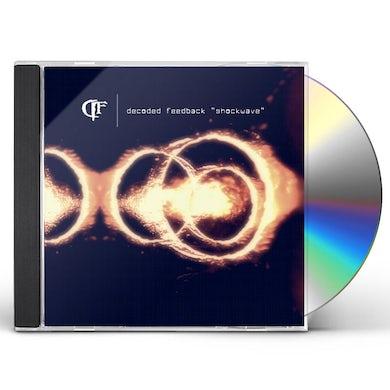 Decoded Feedback SHOCKWAVE CD