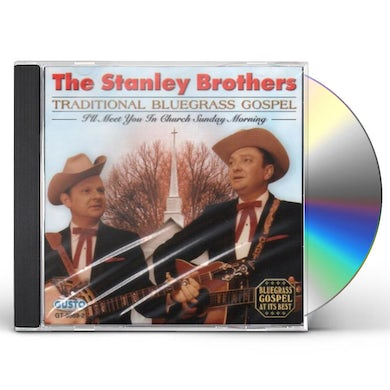 Stanley Brothers TRADITIONAL BLUEGRASS GOSPEL CD