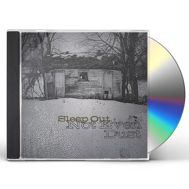 Sleep Out NOT EVEN DUST CD