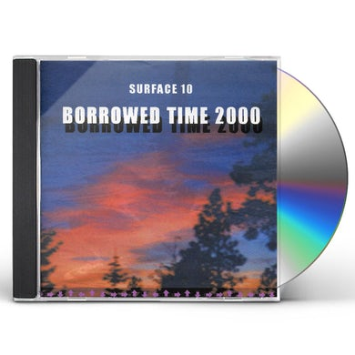 Surface 10 BORROWED TIME 2000 CD