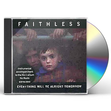 Faithless EVERYTHING WILL BE ALRIGHT TOMORROW CD