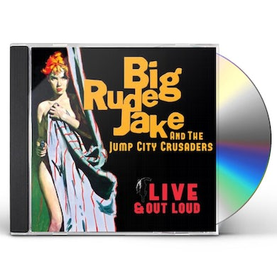 Big Rude Jake LIVE & OUT LOUD CD