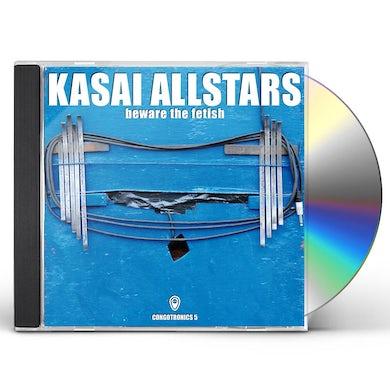 Kasai Allstars BEWARE THE FETISH CD