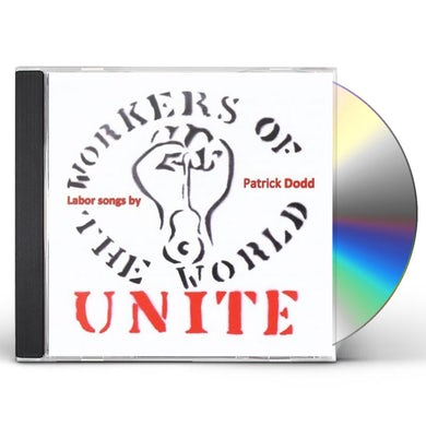 Patrick Dodd WORKERS OF THE WORLD: UNITE CD