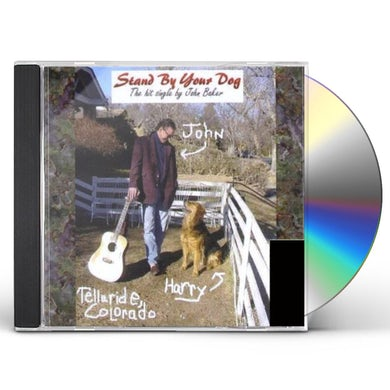 John Baker STAND BY YOUR DOG CD