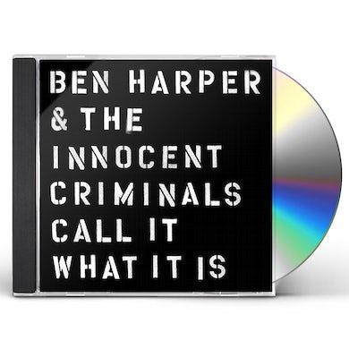 Ben Harper & The Innocent Criminals CALL IT WHAT IT IS CD