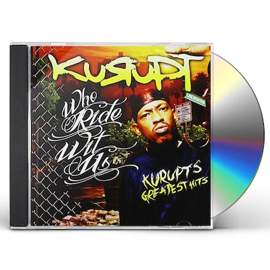 WHO RIDES WITH US: KURUPT'S GREATEST HITS CD