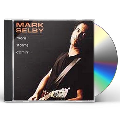 Mark Selby MORE STORMS COMIN' CD