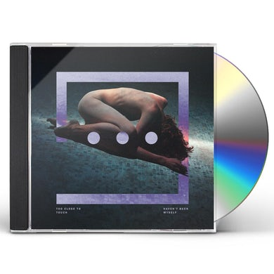 Too Close To Touch HAVEN'T BEEN MYSELF CD