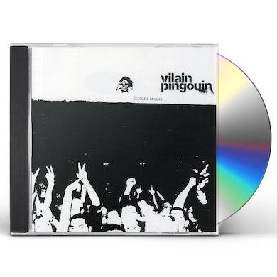 Vilain Pingouin JEUX DE MAINS LIVE CD