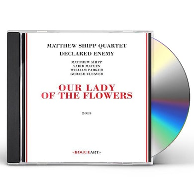 Matthew Shipp OUR LADY OF THE FLOWERS CD