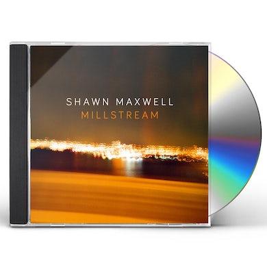 Shawn Maxwell MILLSTREAM CD
