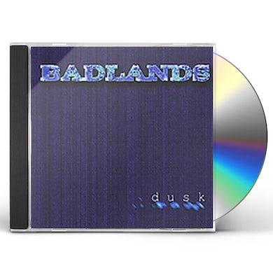 Badlands DUSK CD