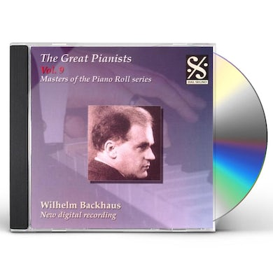 Wilhelm Backhaus GREAT PIANISTS 9: MASTERS OF THE PIANO ROLL CD