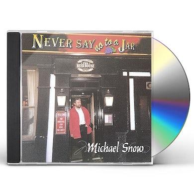 Michael Snow NEVER SAY NO TO A JAR CD