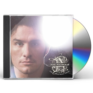 Joe Nichols OLD THINGS NEW CD