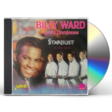 Billy Ward & His Dominoes STARDUST-THE FINAL YEARS CD