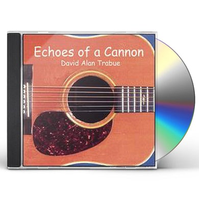 David Alan Trabue ECHOES OF A CANNON CD