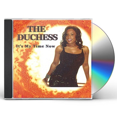 DUCHESS IT'S MY TIME NOW CD