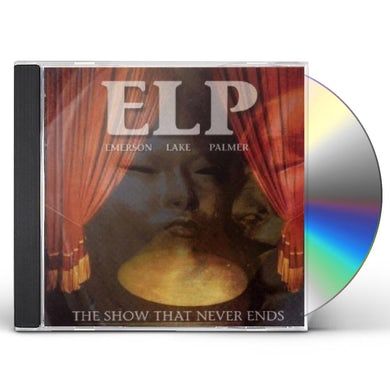 Emerson, Lake & Palmer SHOW THAT NEVER ENDS CD