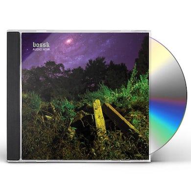 Bossk AUDIO NOIR CD