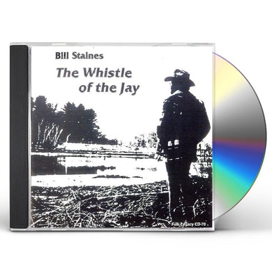 Bill Staines WHISTLE OF THE JAY CD